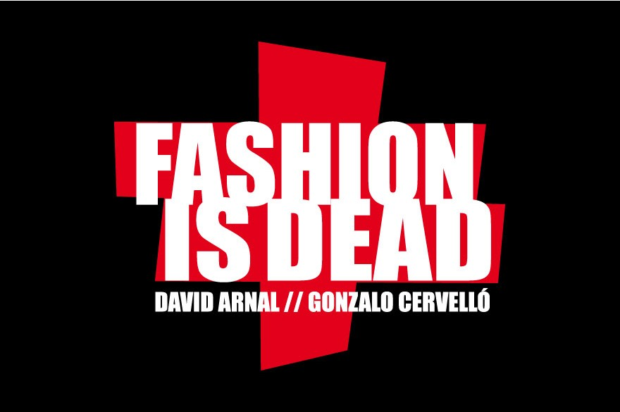 fashion is dead key project david arnal gonzalo cervello
